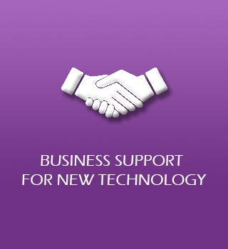 Business Support for New Technology